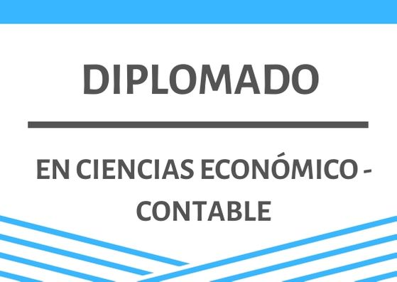 DIPLOMADO EN CIENCIAS ECONÓMICO - CONTABLE
